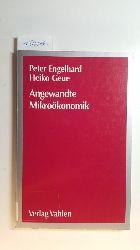 Peter Engelhard, Heiko Geue  Angewandte Mikroökonomik : Fallstudien mit Lösungen
