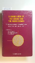 A. De Rujula, D. V. Nanopoulos, Peter A. Shaver [Hrsg.]  A unified view of the macro- and the micro-cosmos : First International School on Astroparticle Physics ; Erice (Sicily, Italy), January 1987