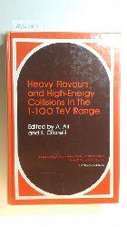 A. Ali, L. Cifarelli [Hrsg.]  Heavy Flavours and High-Energy Collisions in the 1-100 TeV Range (Ettore Majorana International Science Series; 44)