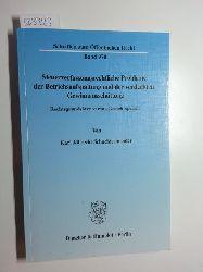 Schachtschneider, Karl Albrecht  Steuerverfassungsrechtliche Probleme der Betriebsaufspaltung und der verdeckten Gewinnausschüttung : Rechtsgrundsätze versus Gerichtspraxis
