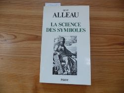 Alleau, René  La science des symboles : contribution à l
