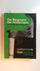 Waidacher, Friedrich [Red.]  Der Bergmann - Der Hüttenmann : Gestalter der Steiermark ; Festhalle Graz, 22. Mai bis 31. Oktober 1968. 4. Landesausstellung