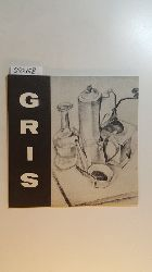 Gris, Juan  Juan Gris: Drawings & Gouaches, 1910-1927. An Exhibition Commemorating the 40th Anniversary of the Artist