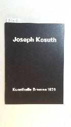 Joseph Kosuth  Joseph Kosuth : Beitr. zur konzeptuellen Kunst 1965 - 1976 ; Ausstellung, Kunsthalle Bremen, 11. April - 29. April 1976