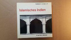 Volwahsen, Andreas  Islamisches Indien
