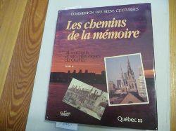 Commission des biens culturels  *Chemins de la Mémoire : Monuments et Sites historiques du Québec. Tome II