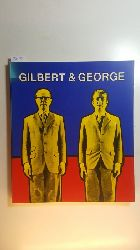 Richardson, Brenda ;  Gilbert [Ill.]  Gilbert & George : (dates of the exhibition ; The Baltimore Museum of Art, February 19 - April 15, 1984 ; Contemporary Arts Museum Houston, June 23 - August 19, 1984 ; The Norton Gallery of Art, West Palm Beach, Florida, September 29 - November 25, 1984 . ..)
