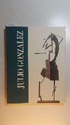 Rowell, Margit ; González, Julio [Ill.]  Julio Gonzalez - a retrospective