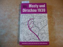 Schindler, Herbert  Mosty und Dirschau 1939. Zwei Handstreiche der Weltmacht vor Beginn des Polenfeldzugs