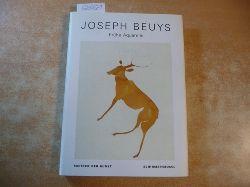 Beuys, Joseph, Schade, Werner  Joseph Beuys, Frühe Aquarelle