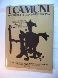 Anati, Emmanuel u.a.  I Camuni. Alle Radici della Civilta Europea. Palazzo dell
