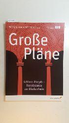 Wiegmann, Karlheinz [Herausgeber]  Große Pläne : Schloss Rheydt - Renaissance am Niederrhein : Magazin zur Ausstellung