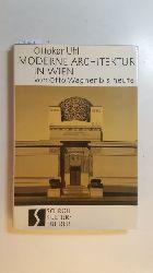 Uhl, Ottokar  Moderne Architektur in Wien : Von Otto Wagner bis heute.