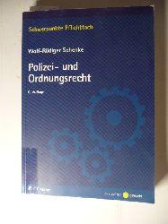 Schenke, Wolf-Rüdiger  Polizei- und Ordnungsrecht