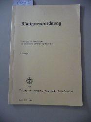 Witt, Ernst [1898-]  Verordnung über den Schutz vor Schäden durch Röntgenstrahlen : (Röntgenverordnung); vom 8. Januar 1987 (BGBl. I S. 114); zuletzt geändert durch die Strahlenschutzverordnung vom 18. Mai 1989 (BGBl. I S. 943); Textausg.
