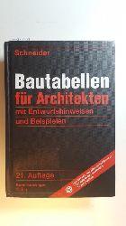 Schneider, Klaus-Jürgen [Begr.] ; Goris, Alfons [Hrsg.] ; Albert, Andrej [Hrsg.]  Bautabellen für Architekten : mit Entwurfshinweisen und Beispielen. 21. Aufl.