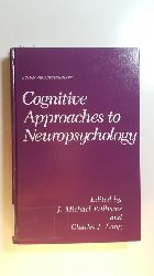 Williams, J. M. [Hrsg.]  Cognitive approaches to neuropsychology : (proceedings of the 5. Memphis Conference on Human Neuropsychology, held May 15 - 16, 1987, Memphis, Tenn.)