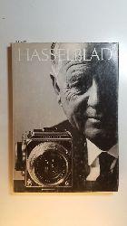 Diverse  Hasselblad - Ich bin die Kamera - Dieses Buch ist Victor Hasselblad gewidmet