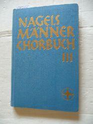 Weitemeyer, Herbert (Hrsg.)  Nagels Männerchor-Buch III