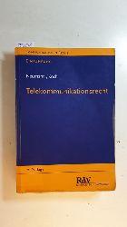 Neumann, Andreas ; Koch, Alexander  Telekommunikationsrecht : Einführung