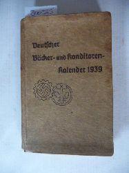 Das Deutsche Handwerk in der DAF, (Hrsg.)  Deutscher Bäcker- und Konditoren-Kalender 1939