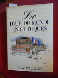 Alain Vavro - Denise Metzinger - Yann Bouffin - Georges Damin  LE TOUR DU MONDE EN 80 TOQUES un tour du monde gastronomique