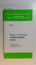 Wilhelm-Münker-Stiftung  Heft 22: Wege zur Aufforstung landwirtschaftlicher Flächen: Aufforstung landwirtschaftlicher Böden zum Biotopverbund - Neue Agrapolitik und Forstwirtschaft