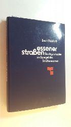 Dickhoff, Erwin  Essener Strassen : Stadtgeschichte im Spiegel der Strassennamen