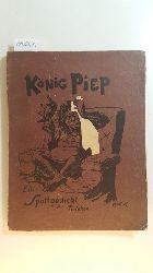 Tuiskon  König Piep. Ein Spottgedicht. Illustriert von Carl Hall.