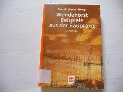 Wetzell, Otto [Verfasser] ; Wetzell, Otto [Herausgeber]  Wendehorst Beispiele aus der Baupraxis