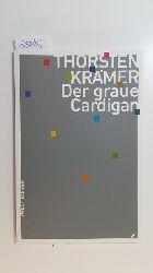 Krämer, Thorsten  Der graue Cardigan