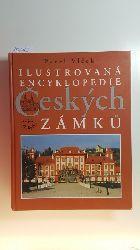 Vlcek, Pavel  Ilustrovana encyklopedie ceskych zamku