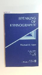 Agar, Michael H.  Speaking of ethnography (Qualitative Research Methods; 2)