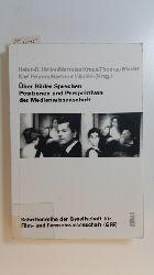 Heller, Heinz-Bernd [Hrsg.] ; Kraus, Matthias [Hrsg.] ; Meder, Thomas [Hrsg.] ; Prümm, Karl [Hrsg.] ; Winkler, Hartmut [Hrsg.] ; Adelmann, Ralf  Über Bilder sprechen : Positionen und Perspektiven der Medienwissenschaft