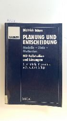 Adam, Dietrich [Verfasser]  Planung und Entscheidung. Modelle - Ziele - Methoden