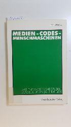 Haase, Frank,i1957-  Medien - Codes - Menschmaschinen : medientheoretische Studien zum 19. und 20. Jahrhundert