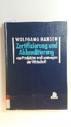 Hansen, Wolfgang [Hrsg.] ; Almeida, António de  Zertifizierung und Akkreditierung von Produkten und Leistungen der Wirtschaft