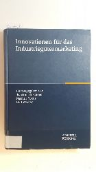 Büschken, Joachim [Hrsg.]  *Innovationen für das Industriegütermarketing : Festschrift für Professor Klaus Backhaus zum 60. Geburtstag