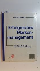 Hauser, Ulrich [Hrsg.]  Erfolgreiches Markenmanagement : vom Wert einer Marke, ihrer Stärkung und Erhaltung