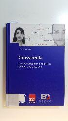 Mahrdt, Niklas  Crossmedia : Werbekampagnen erfolgreich planen und umsetzen