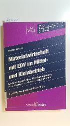 Grupp, Bruno  Materialwirtschaft mit EDV im Mittel- und Kleinbetrieb : Einführungsschritte, Standardsoftware, Praxisbeispiele, Umstellungsprobleme
