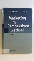 Fröhlich-Glantschnig, Elisabeth [Hrsg.]  Marketing im Perspektivenwechsel : Festschrift für Udo Koppelmann