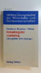 Backhaus, Klaus ; Büschken, Joachim ; Weiber, Rolf  Industriegütermarketing. Teil: Übungsfälle und Lösungen
