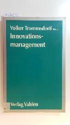 Trommsdorff, Volker [Hrsg.]  Innovationsmanagement in kleinen und mittleren Unternehmen : Grundzüge und Fälle - ein Arbeitsergebnis des Modellversuchs Innovationsmanagement