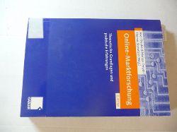 Theobald, Axel [Herausgeber] ; Dreyer, Marcus [Herausgeber] ; Starsetzki, Thomas [Herausgeber]  Online-Marktforschung : Theoretische Grundlagen und praktische Erfahrungen