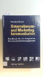 Bruhn, Manfred  *Unternehmens- und Marketingkommunikation : Handbuch für ein integriertes Kommunikationsmanagement