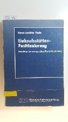 Theis, Hans-Joachim  Einkaufsstätten-Positionierung : Grundlage der strategischen Marketingplanung