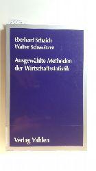 Schaich, Eberhard ; Schweitzer, Walter  Ausgewählte Methoden der Wirtschaftsstatistik