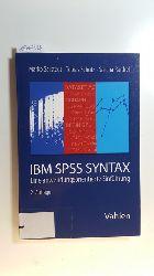 Sarstedt, Marko ; Schütz, Tobias ; Raithel, Sascha  IBM SPSS Syntax : eine anwendungsorientierte Einführung