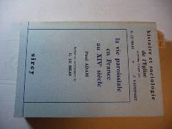 Adam, Paul  La Vie Paroissiale En France Au Xive Siecle. Preface Et Avertissement De G. Le Bras. (Histoire Et Sociologie De L